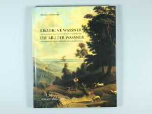 Brødrne Wassner Tre kunstnere fra guldaldertiden i nordslesvig